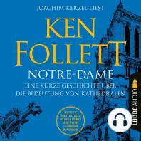 Notre-Dame - Eine kurze Geschichte über die Bedeutung von Kathedralen