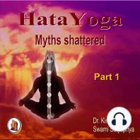 Part 1 of Hata Yoga Myths Shattered