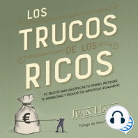 Los trucos de los ricos: 92 trucos para multiplicar tu dinero, proteger tu patrimonio y reducir tus impuestos legalmente