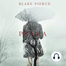 Prima Che Brami (Un Mistero di Mackenzie White—Libro 3)