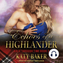 Echoes of a Highlander: Arch Through Time Book 3