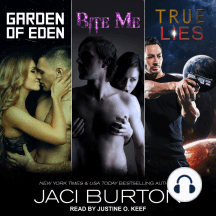 Garden of Eden, Bite Me, & True Lies