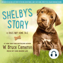 Shelby's Story: A Dog's Way Home Tale