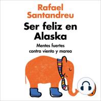 Ser feliz en Alaska: Mentes fuertes contra viento y marea