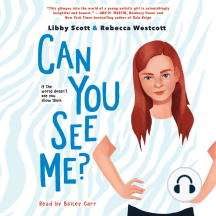 Can You See Me?: If the world doesn't see you . . . show them.