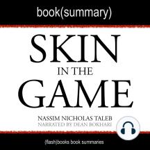 Skin in the Game by Nassim Nicholas Taleb - Book Summary: Hidden Asymmetries in Daily Life
