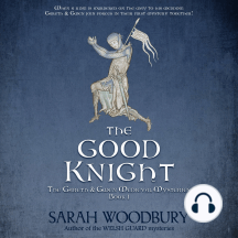 The Good Knight: A Gareth & Gwen Medieval Mystery