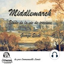 Middlemarch: Etude de la vie de Province