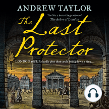 The Last Protector: LONDON 1668. A deadly plot that could bring down a king...