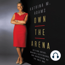 Own the Arena: Getting Ahead, Making a Difference, and Succeeding as the Only One