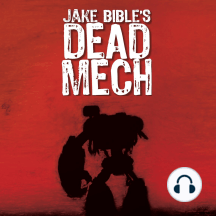 Dead Mech: A Military Sci-Fi Action Adventure with Mechs in a Zombie Apocalypse