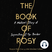 The Book of Rosy: A Mother's Story of Separation at the Border