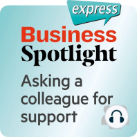 Business Spotlight express – Beziehungen – Einen Kollegen um Unterstützung bitten