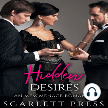 Hidden Desires: An MFM Menage Romance