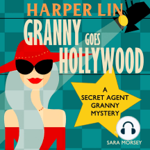 Granny Goes Hollywood: Book 5 of the Secret Agent Granny Mysteries
