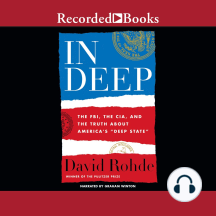 In Deep: The FBI, CIA, and the Truth about America's Deep State
