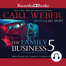 The Family Business 5: The Trial of LC Duncan