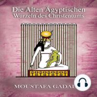 Die alten ägyptischen Wurzeln des Christentums
