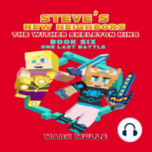 Steve's New Neighbors: One Last Battle: (An Unofficial Minecraft Diary Book for Kids Ages 9 - 12 (Preteen)
