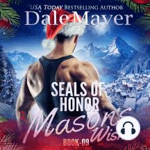 SEALs of Honor: Mason's Wish: Book 9: SEALs of Honor