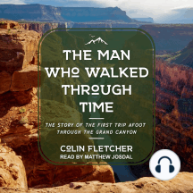 The Man Who Walked Through Time: The Story of the First Trip Afoot Through the Grand Canyon