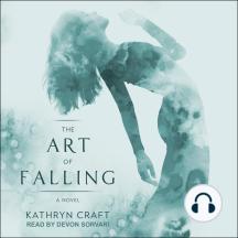 The Art of Falling: A Novel