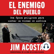 Enemy of the People, The \ enemigo del pueblo, El (Span ed): Una epoca peligrosa para contar la verdad en America
