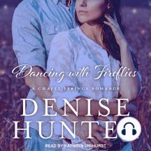 Dancing with Fireflies: A Chapel Springs Novel