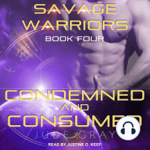Condemned and Consumed: Savage Warriors, Book Four