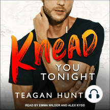 I Knead You Tonight