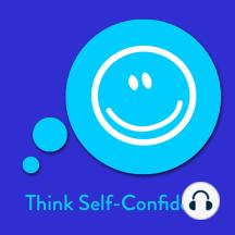 Think Self-Confident!: Affirmationen für mehr Selbstbewusstsein