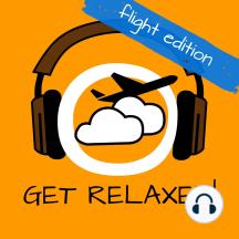 Get Relaxed Flights!: Flugangst überwinden mit Hypnose!