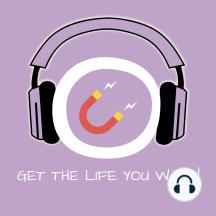 Get the Life you want!: Erfolgreich wünschen mit Hypnose