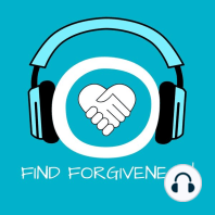 Find Forgiveness!