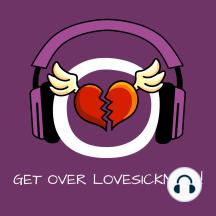 Get Over Lovesickness!: Liebeskummer überwinden mit Hypnose