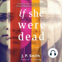 If She Were Dead: A Novel