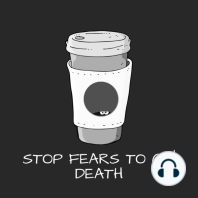 Stop Fears To Go! Death