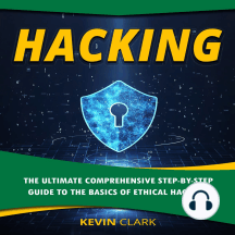 Hacking: The Ultimate Comprehensive Step-By-Step Guide to the Basics of Ethical Hacking