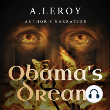 Obama's Dream: A Divine Revelation in the Style of Shakespeare, a Primer for the Days of Trump (Epics Book 1)
