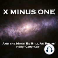 X Minus One - And the Moon Be Still As Bright & First Contact