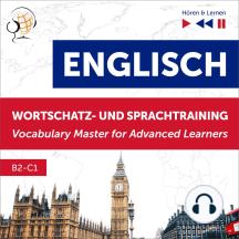 Englisch Wortschatz- und Sprachtraining. B2-C1 – Hören & Lernen: English Vocabulary Master for Advanced Learners