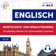 Englisch Wortschatz- und Sprachtraining B1-B2 – Hören & Lernen