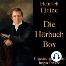Heinrich Heine: Die Hörbuch Box: Die Harzreise, Deutschland – Ein Wintermärchen, Gedichte und Balladen