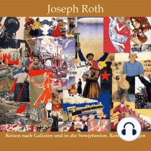 Reisen nach Galizien und in die Sowjetunion: Reisereportagen