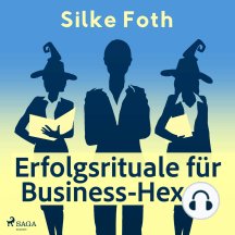 Erfolgsrituale für Business-Hexen