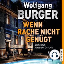 Wenn Rache nicht genügt: Ein Fall für Alexander Gerlach