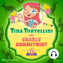 Tina Tortellini und Charly Gummitwist