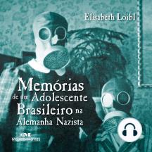 Memórias de um Adolescente Brasileiro na Alemanha Nazista
