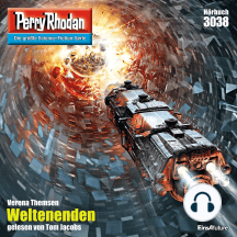 """Perry Rhodan 3038: Weltenenden: Perry Rhodan-Zyklus """"Mythos"""""""