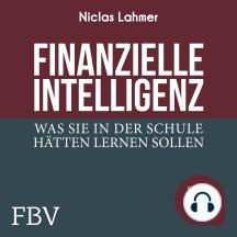 Finanzielle Intelligenz: Was Sie in der Schule hätten lernen sollen